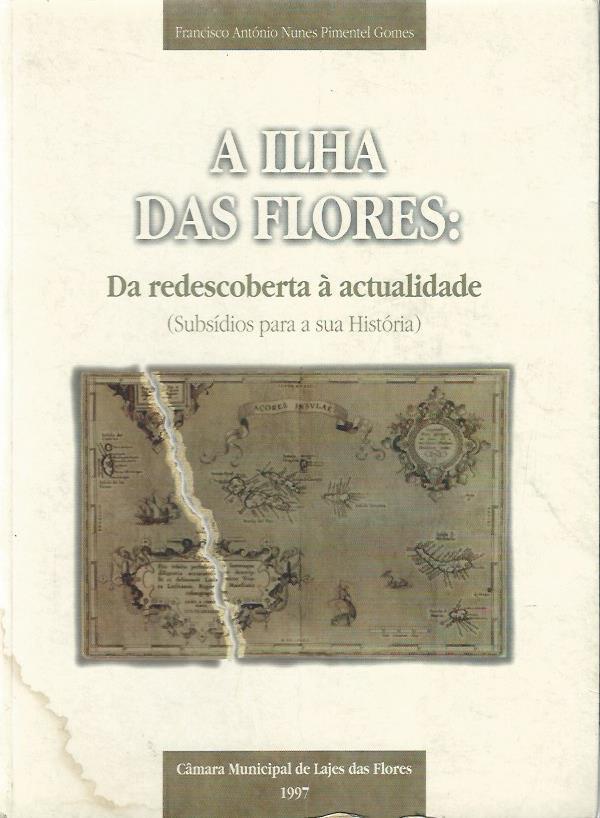 A Ilha das Flores: Da redescoberta à actualidade