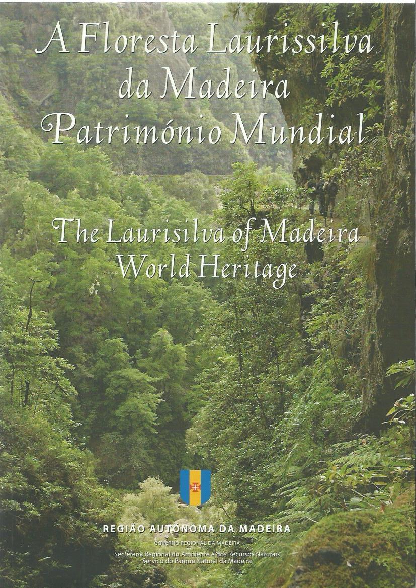 A Floresta Laurissilva da Madeira Património Mundial