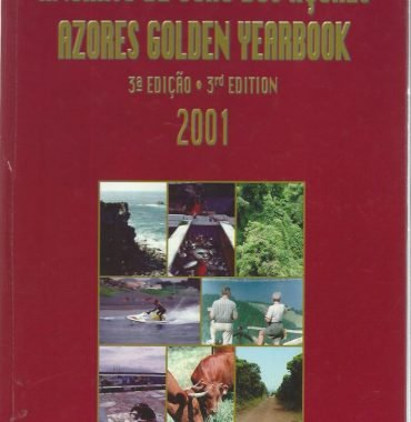 Anuário de Ouro dos Açores: 3a Edicão/Azores Golden Yearbook 3rd Edition