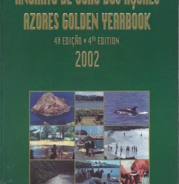 Anuário de Ouro dos Açores: 4a Edicão/Azores Golden Yearbook 4th Edition