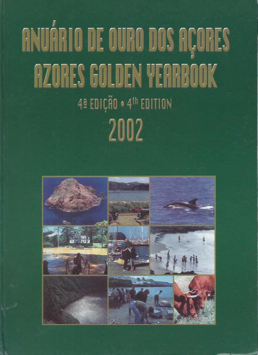 Anuário de Ouro dos Açores: 4a Edicão/Azores Golden Yearbook 4th Edition