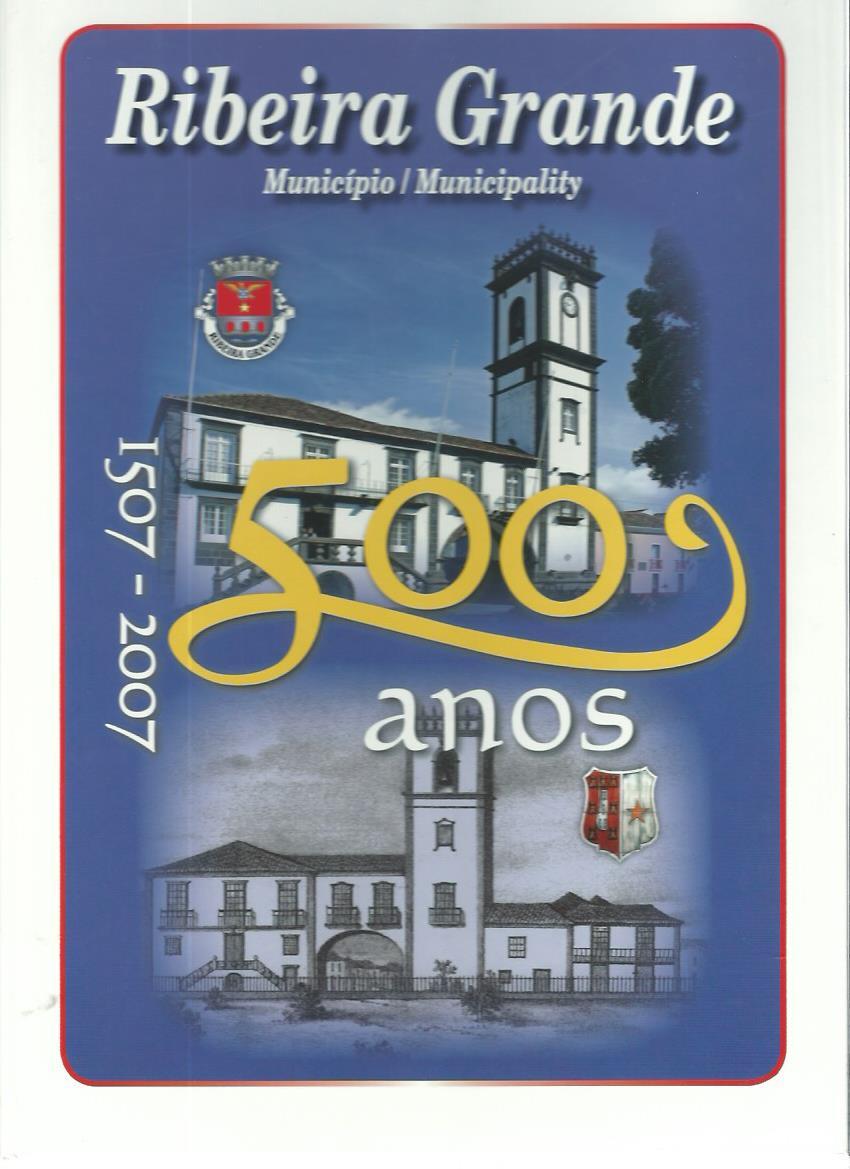 Ribeira Grande: 500 Anos (1507-2007)