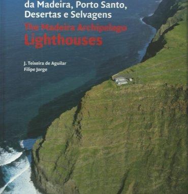 Faróis da Madeira, Porto Santo, Desertas e Selvagens