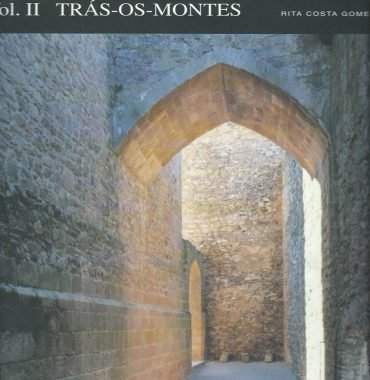 Castelos da Raia Vol. II: Tras-Os-Montes