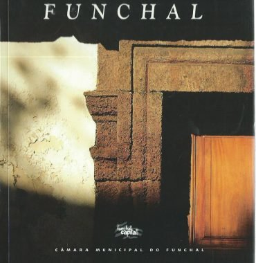 Funchal: Roteiro Historico Turistico da Cidade
