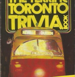 The Terrific Toronto Trivia Book