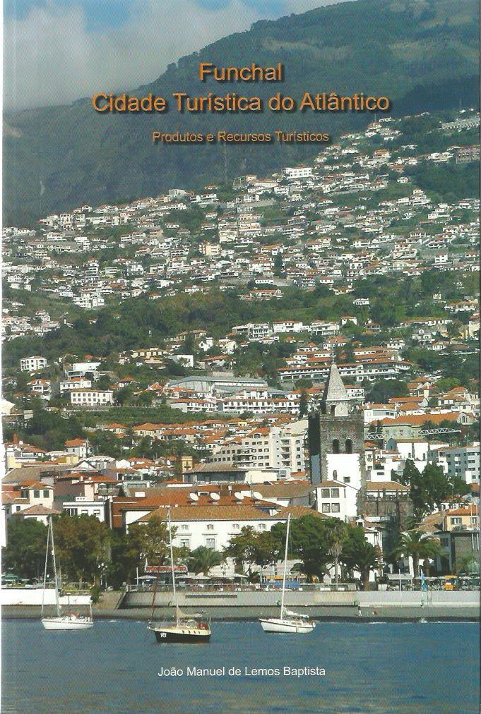 Funchal: Cidade Turística do Atlântico