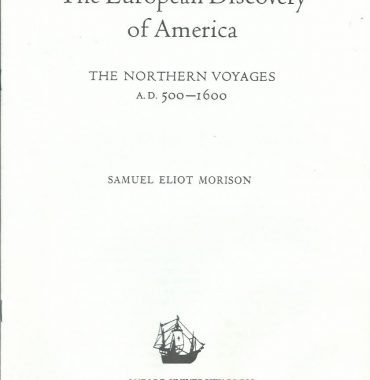 THE EUROPEAN DISCOVERY OF AMERICA (The Northern Voyages) by Samuel Eliot Morison