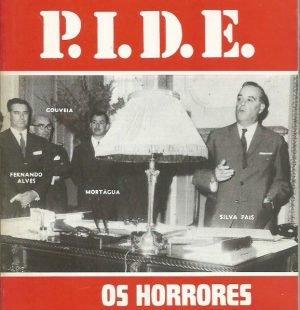 Dossier PIDE: Os Horrores e Crimes de uma Policia